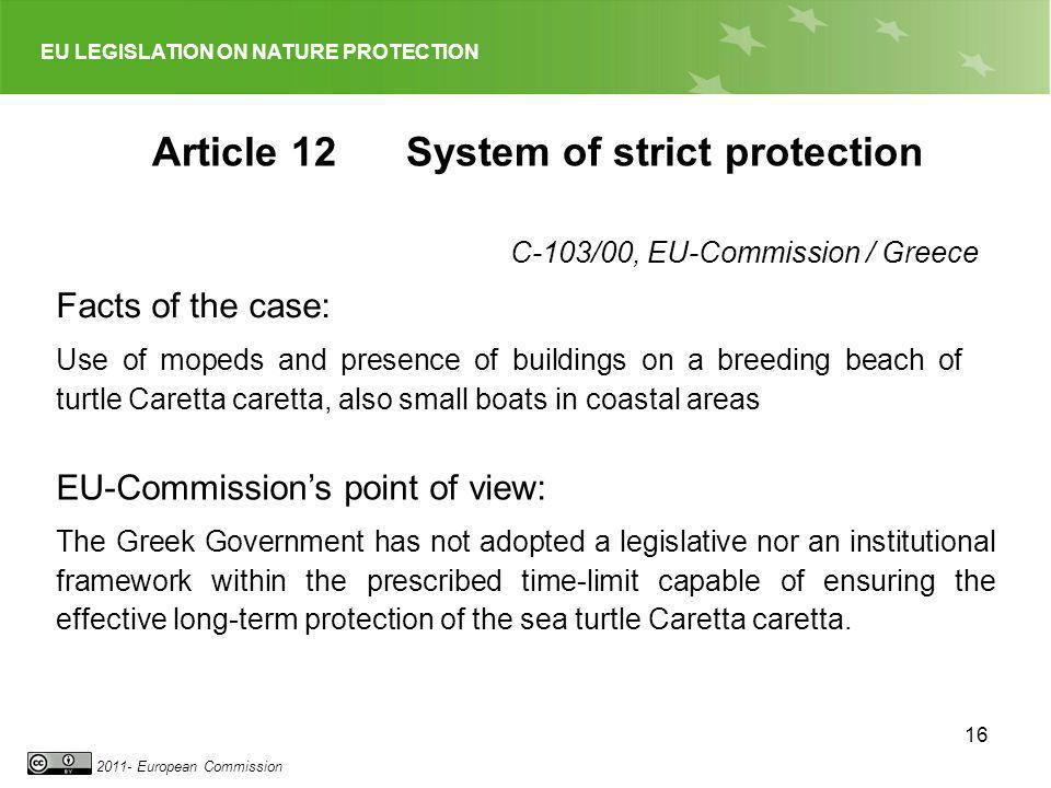 EU LEGISLATION ON NATURE PROTECTION 2011- European Commission 16 Facts of the case: Use of mopeds and presence of buildings on a breeding beach of tur