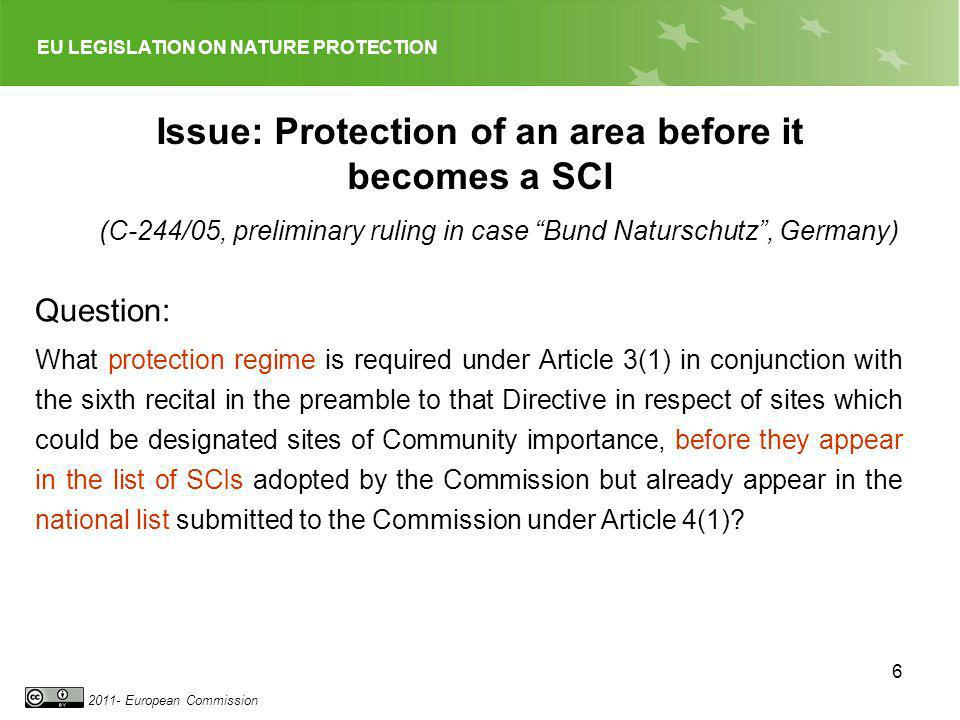 EU LEGISLATION ON NATURE PROTECTION 2011- European Commission 6 Question: What protection regime is required under Article 3(1) in conjunction with th
