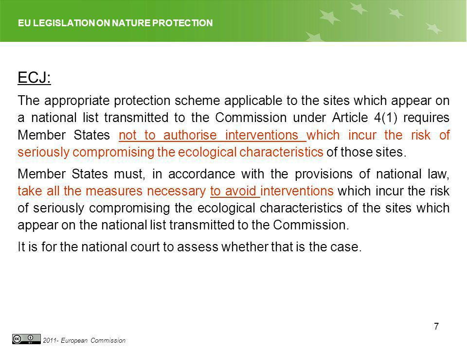 EU LEGISLATION ON NATURE PROTECTION 2011- European Commission 7 ECJ: The appropriate protection scheme applicable to the sites which appear on a natio