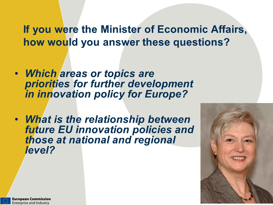 If you were the Minister of Economic Affairs, how would you answer these questions? Which areas or topics are priorities for further development in in