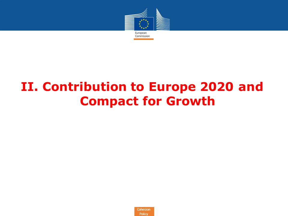 Cohesion Policy II. Contribution to Europe 2020 and Compact for Growth