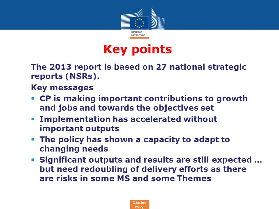 Cohesion Policy Key points The 2013 report is based on 27 national strategic reports (NSRs).