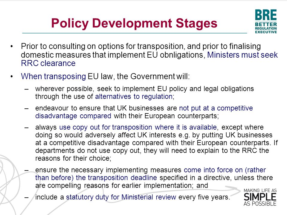 Policy Development Stages Prior to consulting on options for transposition, and prior to finalising domestic measures that implement EU obnligations,