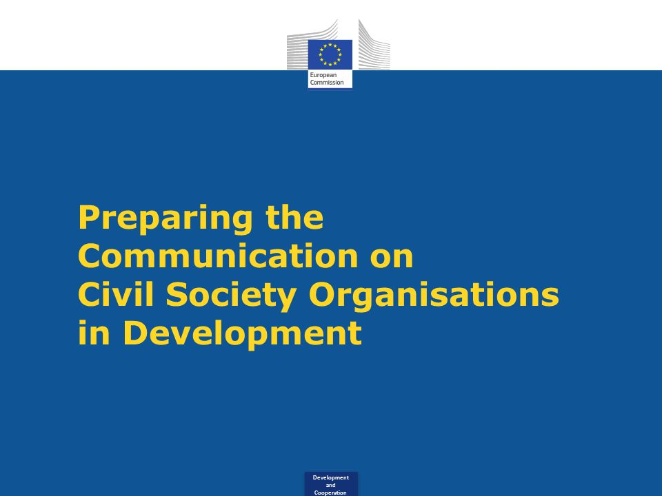 Development and Cooperation Preparing the Communication on Civil Society Organisations in Development