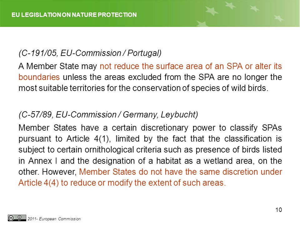 EU LEGISLATION ON NATURE PROTECTION 2011- European Commission 10 (C-191/05, EU-Commission / Portugal) A Member State may not reduce the surface area o