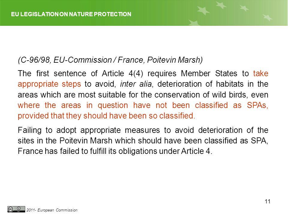 EU LEGISLATION ON NATURE PROTECTION 2011- European Commission 11 (C-96/98, EU-Commission / France, Poitevin Marsh) The first sentence of Article 4(4)