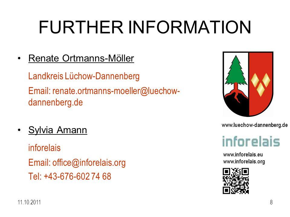 www.luechow-dannenberg.de www.inforelais.eu www.inforelais.org 11.10.20118 FURTHER INFORMATION Renate Ortmanns-Möller Landkreis Lüchow-Dannenberg Email: renate.ortmanns-moeller@luechow- dannenberg.de Sylvia Amann inforelais Email: office@inforelais.org Tel: +43-676-602 74 68