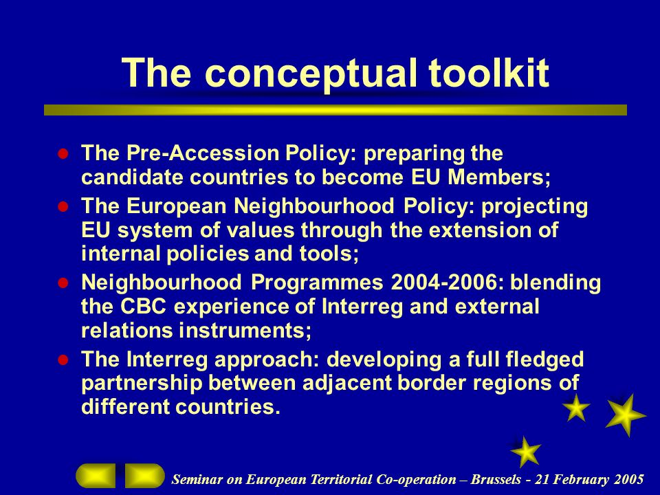 Seminar on European Territorial Co-operation – Brussels - 21 February 2005 The future Main ENPI/IPA regulations: Commission aims at an approval of ENPI/IPA by 3 rd quarter 2005; Implementing regulation: presentation to the Committee soon after; Programming: start in January 2006.