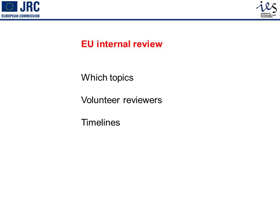 EU internal review Which topics Volunteer reviewers Timelines