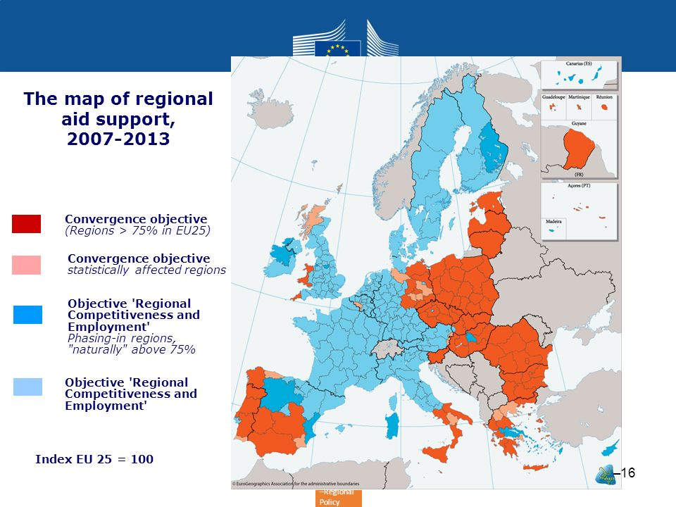 –Regional Policy Index EU 25 = 100 Source: Eurostat The map of regional aid support, 2007-2013 Objective 'Regional Competitiveness and Employment' Pha