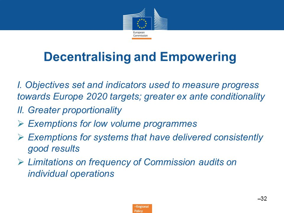 –Regional Policy Decentralising and Empowering I. Objectives set and indicators used to measure progress towards Europe 2020 targets; greater ex ante