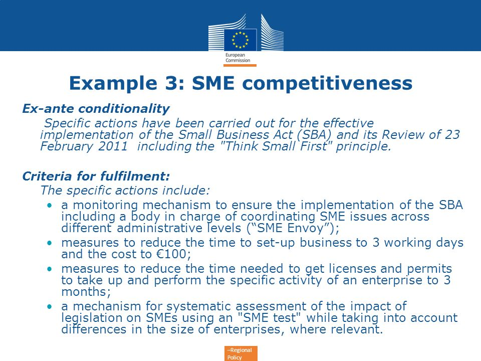 –Regional Policy Example 3: SME competitiveness Ex-ante conditionality Specific actions have been carried out for the effective implementation of the