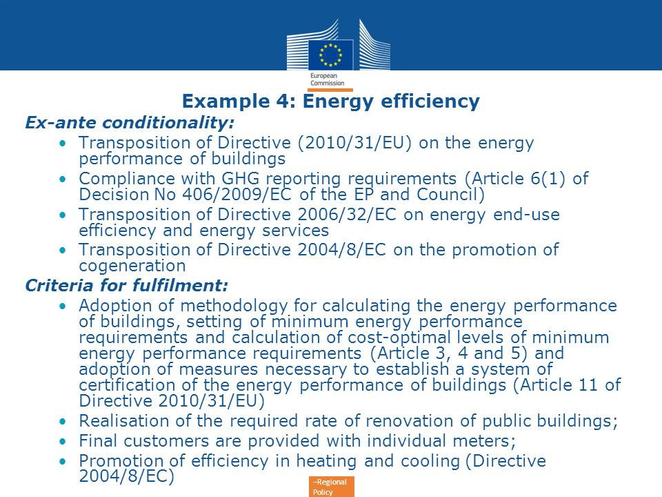 –Regional Policy Example 4: Energy efficiency Ex-ante conditionality: Transposition of Directive (2010/31/EU) on the energy performance of buildings C
