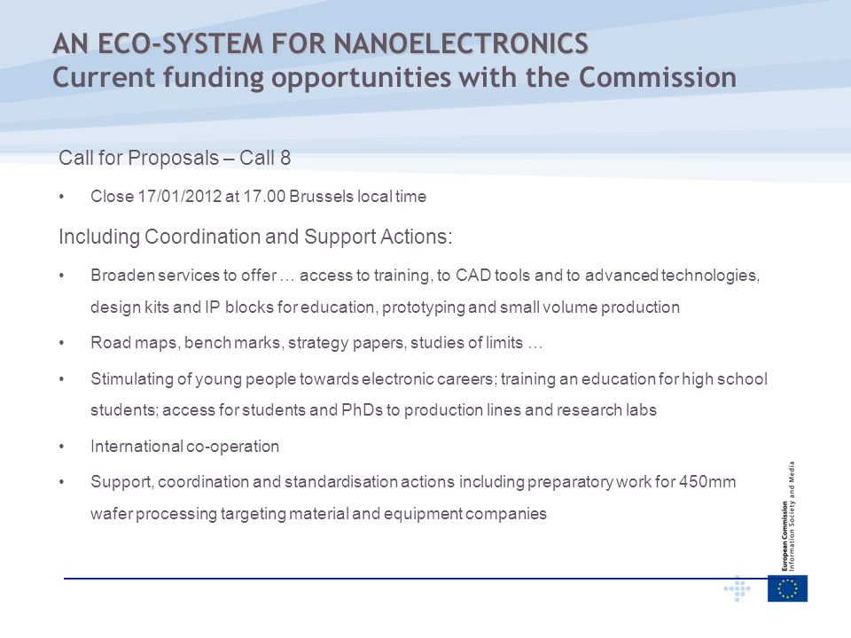 Call for Proposals – Call 8 Close 17/01/2012 at 17.00 Brussels local time Including Coordination and Support Actions: Broaden services to offer … acce