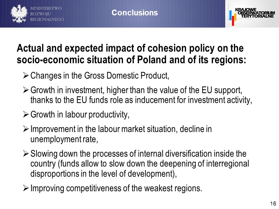 16 Actual and expected impact of cohesion policy on the socio-economic situation of Poland and of its regions: Changes in the Gross Domestic Product,