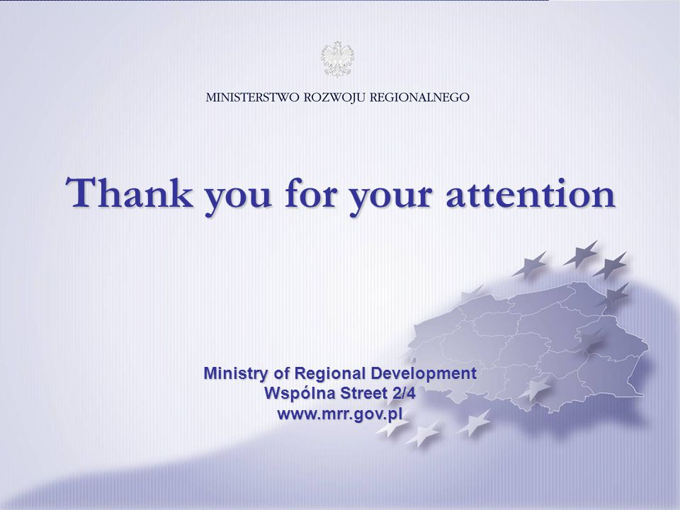 18 Ministry of Regional Development Wspólna Street 2/4 www.mrr.gov.pl Thank you for your attention