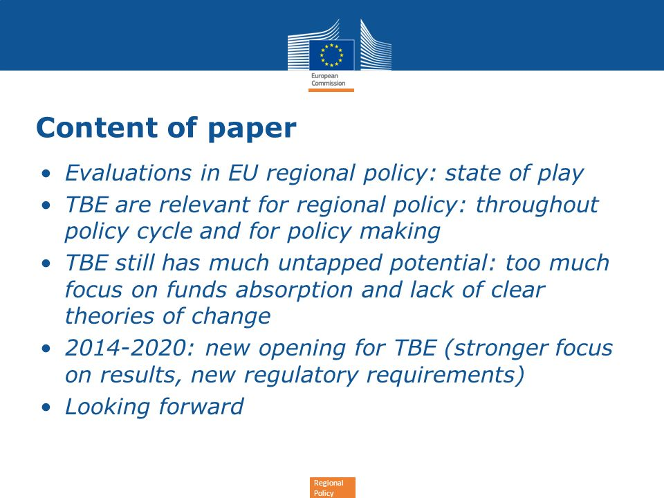 Regional Policy Content of paper Evaluations in EU regional policy: state of play TBE are relevant for regional policy: throughout policy cycle and fo