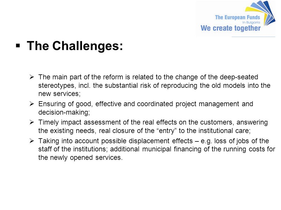 The Challenges: The main part of the reform is related to the change of the deep-seated stereotypes, incl.