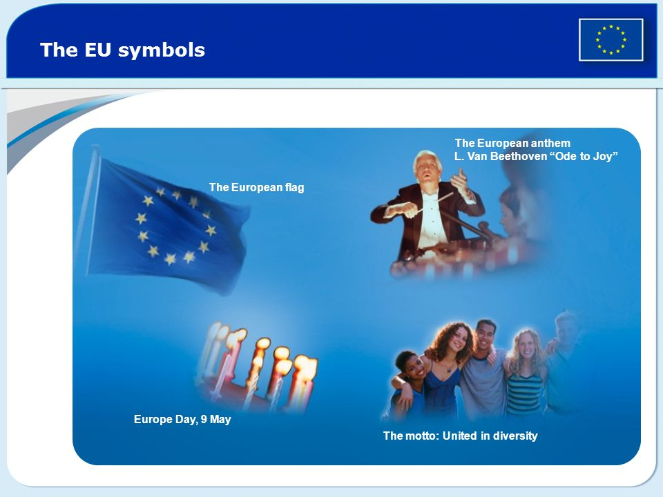 The EU symbols The European flag The European anthem L.