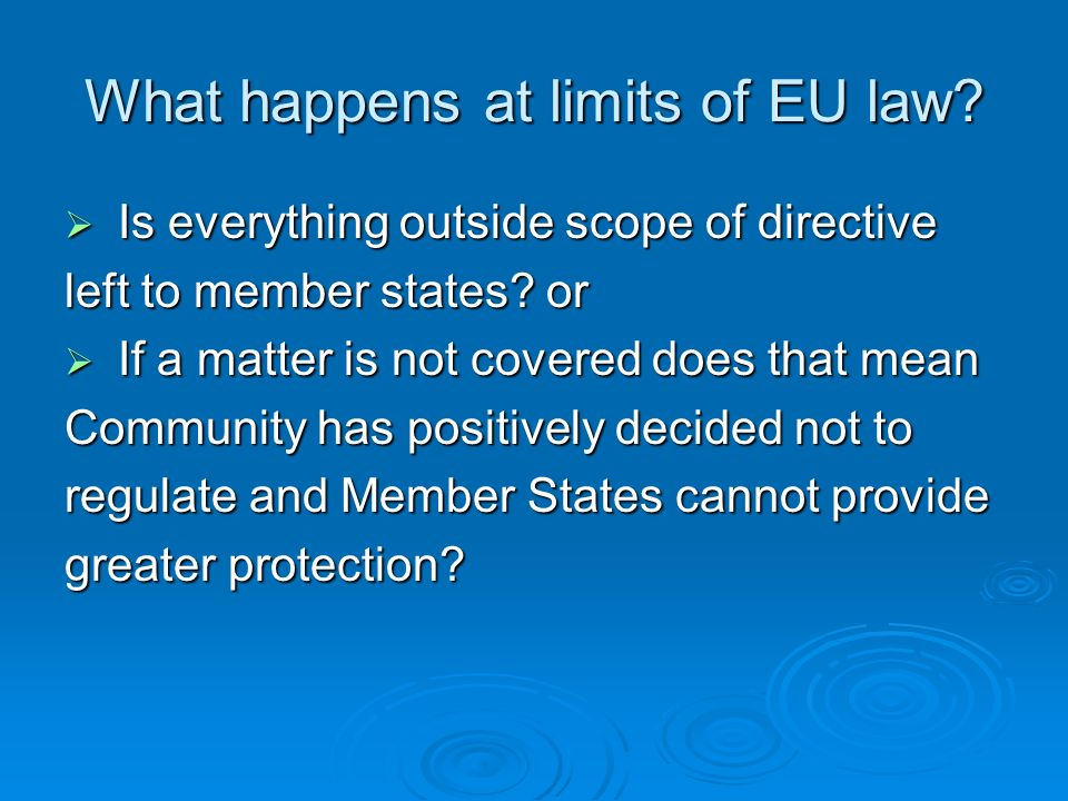 What happens at limits of EU law.