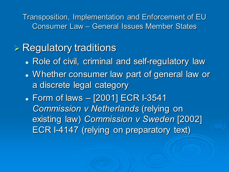 Enforcement challenges Growth in use of general clauses Growth in use of general clauses How to ensure equal application.