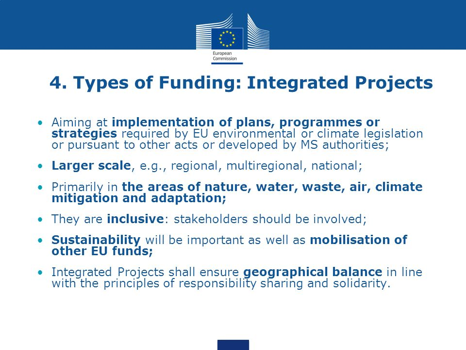 4. Types of Funding: Integrated Projects Aiming at implementation of plans, programmes or strategies required by EU environmental or climate legislati