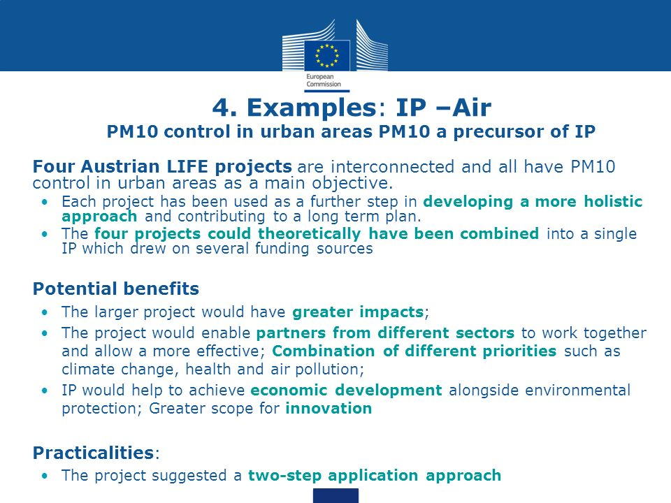 4. Examples: IP –Air PM10 control in urban areas PM10 a precursor of IP Four Austrian LIFE projects are interconnected and all have PM10 control in ur