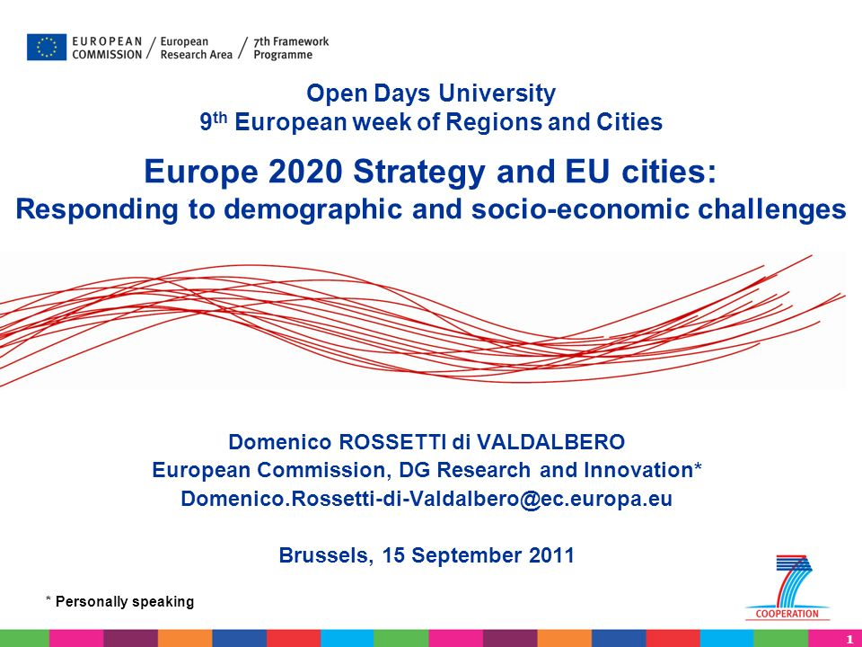 1 Open Days University 9 th European week of Regions and Cities Europe 2020 Strategy and EU cities: Responding to demographic and socio-economic chall