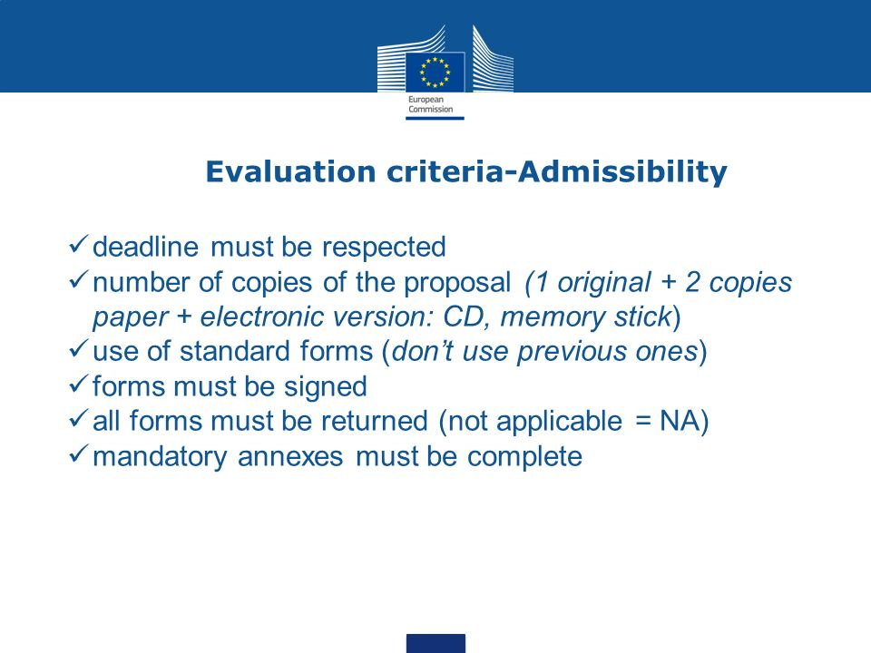 Evaluation criteria-Admissibility deadline must be respected number of copies of the proposal (1 original + 2 copies paper + electronic version: CD, m