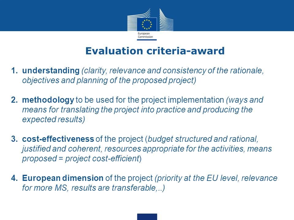 Evaluation criteria-award 1.understanding (clarity, relevance and consistency of the rationale, objectives and planning of the proposed project) 2.met