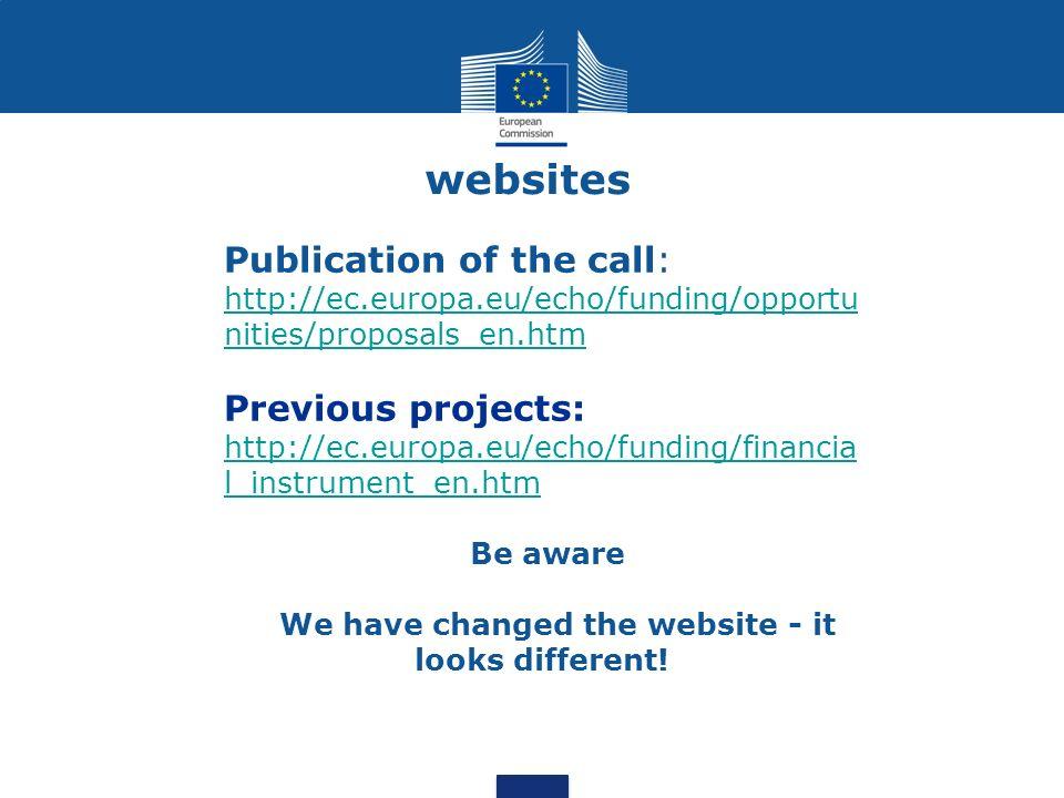 websites Publication of the call: http://ec.europa.eu/echo/funding/opportu nities/proposals_en.htm http://ec.europa.eu/echo/funding/opportu nities/pro
