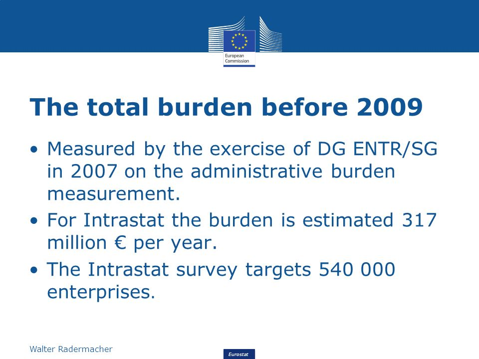 Eurostat Walter Radermacher Intrastat accounts for roughly 50% of the burden of all official statistics
