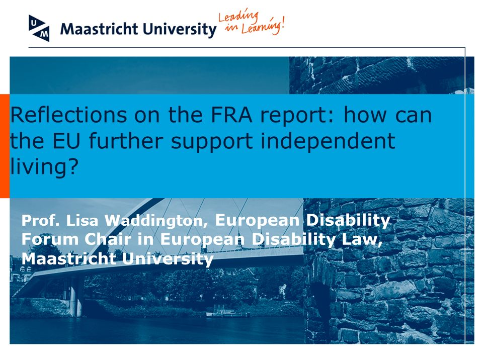 Reflections on the FRA report: how can the EU further support independent living.