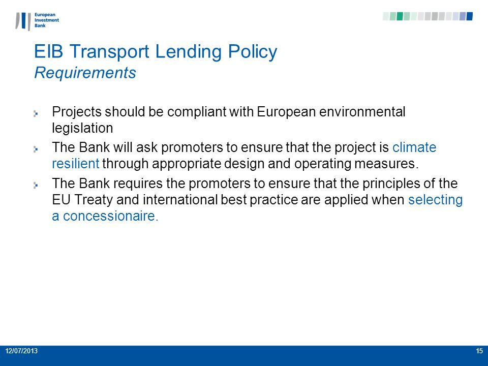 Projects should be compliant with European environmental legislation The Bank will ask promoters to ensure that the project is climate resilient through appropriate design and operating measures.