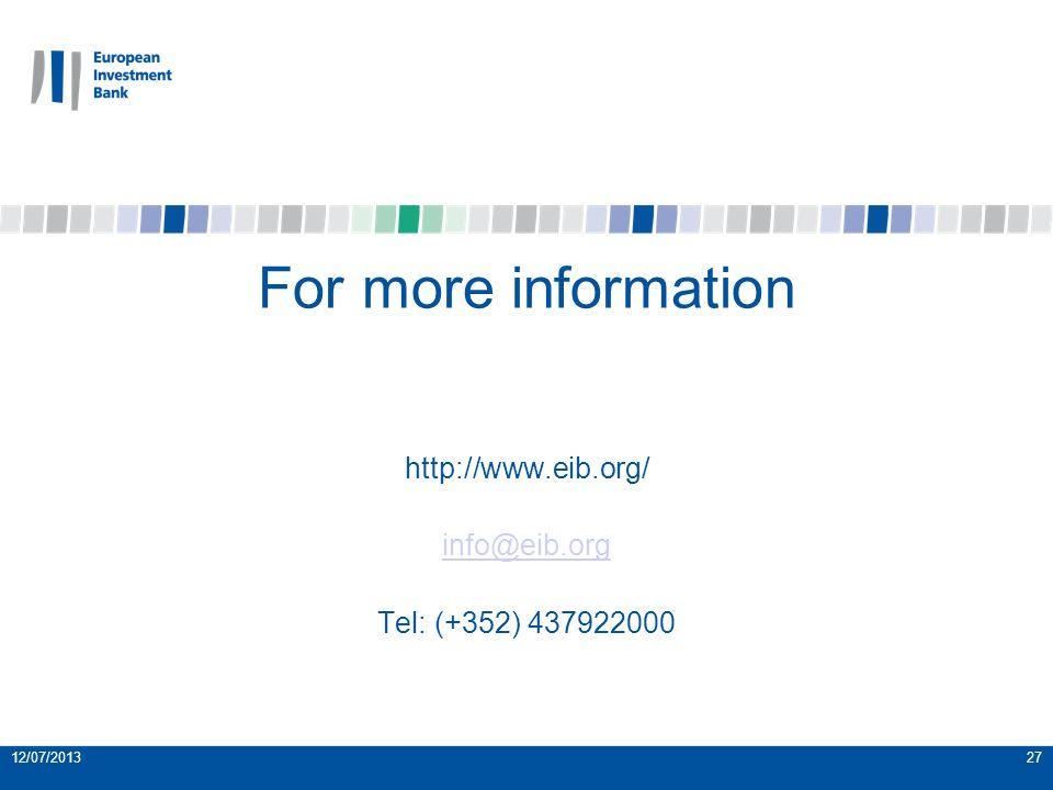 27 For more information http://www.eib.org/ info@eib.org Tel: (+352) 437922000 12/07/2013