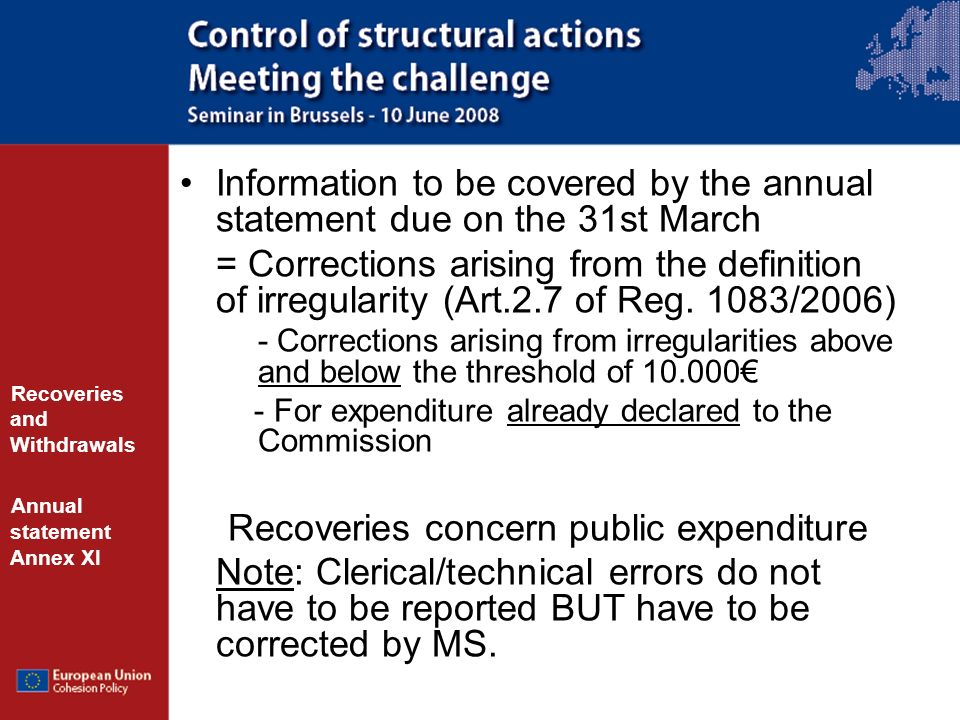 Information to be covered by the annual statement due on the 31st March = Corrections arising from the definition of irregularity (Art.2.7 of Reg.