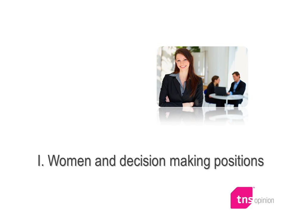 I. Women and decision making positions