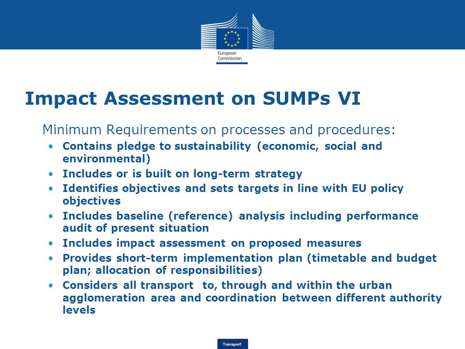 Transport Impact Assessment on SUMPs VI Minimum Requirements on processes and procedures: Contains pledge to sustainability (economic, social and envi