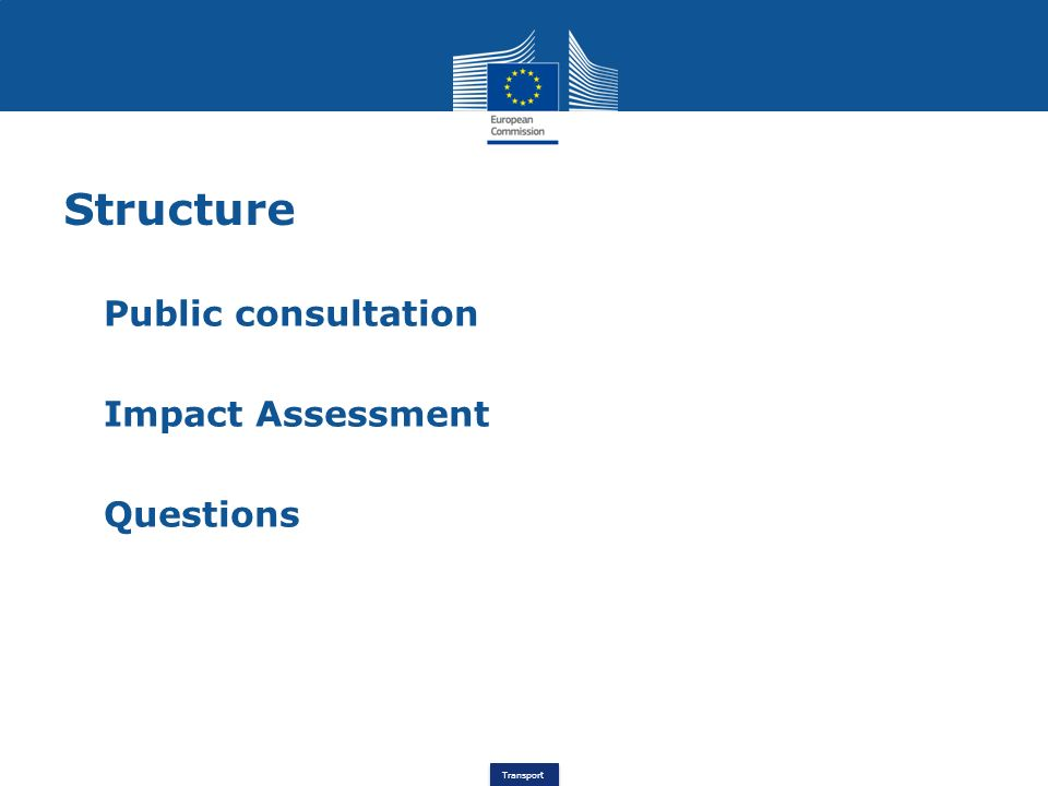 Transport Structure Public consultation Impact Assessment Questions
