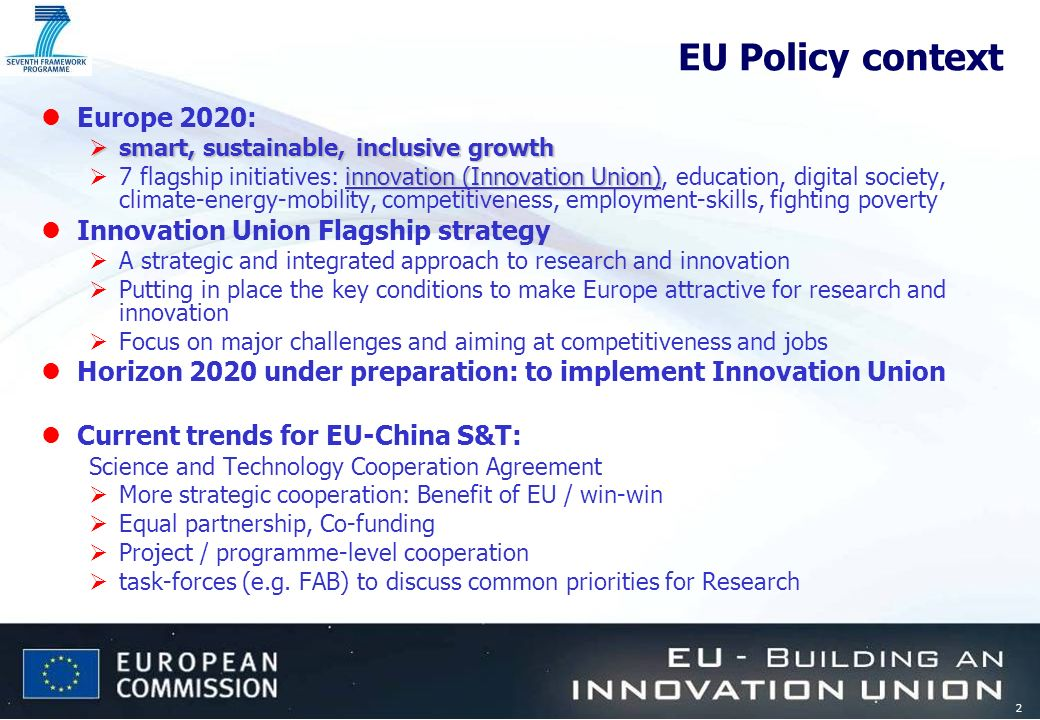 2 EU Policy context lEurope 2020: smart, sustainable, inclusive growth smart, sustainable, inclusive growth innovation (Innovation Union) 7 flagship i