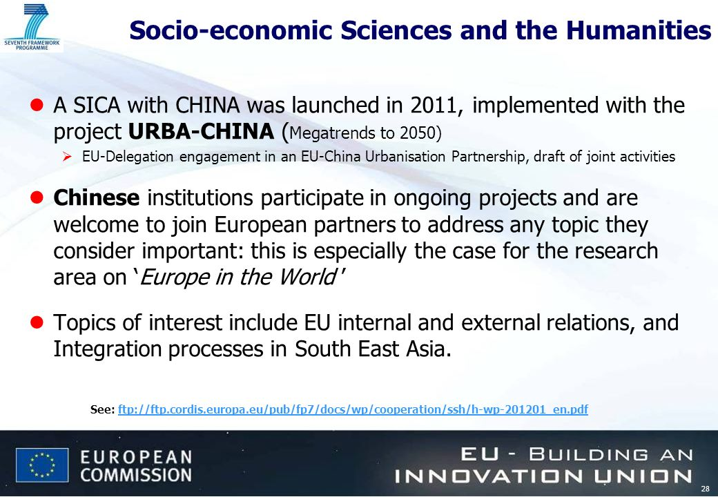 28 Socio-economic Sciences and the Humanities lA SICA with CHINA was launched in 2011, implemented with the project URBA-CHINA ( Megatrends to 2050) E