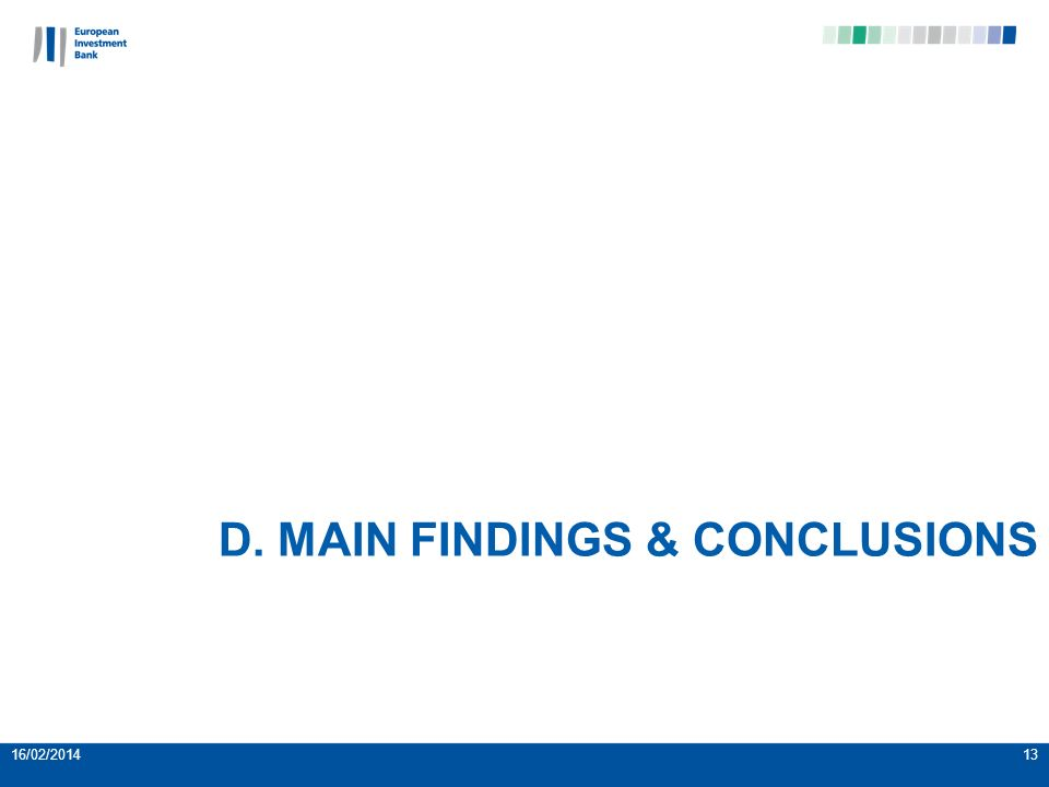 D. MAIN FINDINGS & CONCLUSIONS 16/02/201413