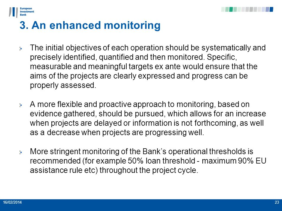 3. An enhanced monitoring The initial objectives of each operation should be systematically and precisely identified, quantified and then monitored. S