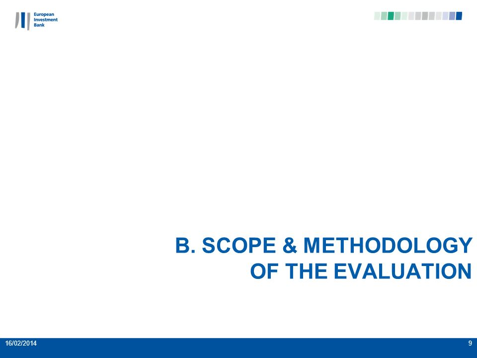 B. SCOPE & METHODOLOGY OF THE EVALUATION 16/02/20149