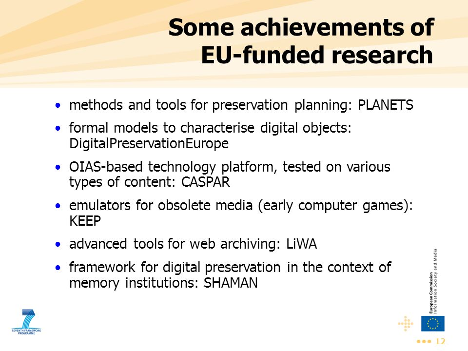 12 Some achievements of EU-funded research methods and tools for preservation planning: PLANETS formal models to characterise digital objects: Digital