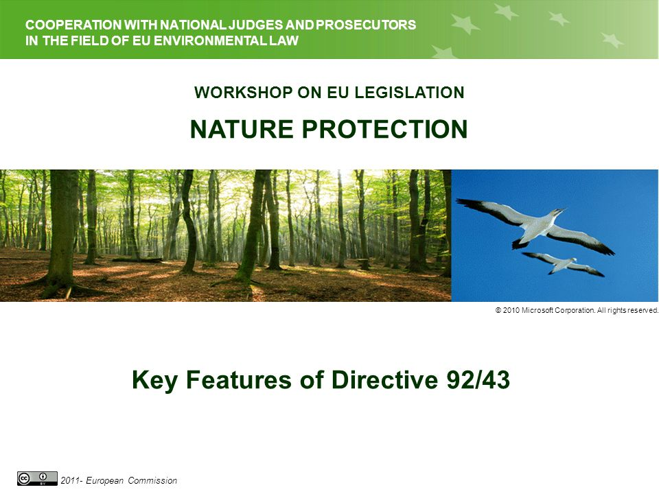 EU LEGISLATION ON NATURE PROTECTION 2011- European Commission COOPERATION WITH NATIONAL JUDGES AND PROSECUTORS IN THE FIELD OF EU ENVIRONMENTAL LAW WO