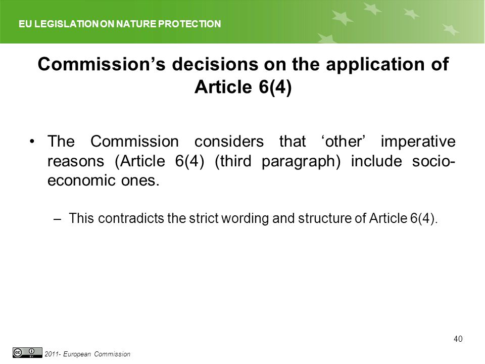 EU LEGISLATION ON NATURE PROTECTION 2011- European Commission Commissions decisions on the application of Article 6(4) The Commission considers that o