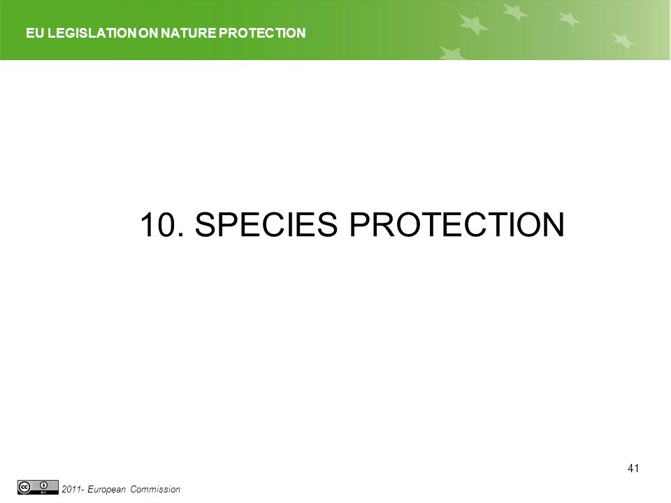 EU LEGISLATION ON NATURE PROTECTION 2011- European Commission 10. SPECIES PROTECTION 41