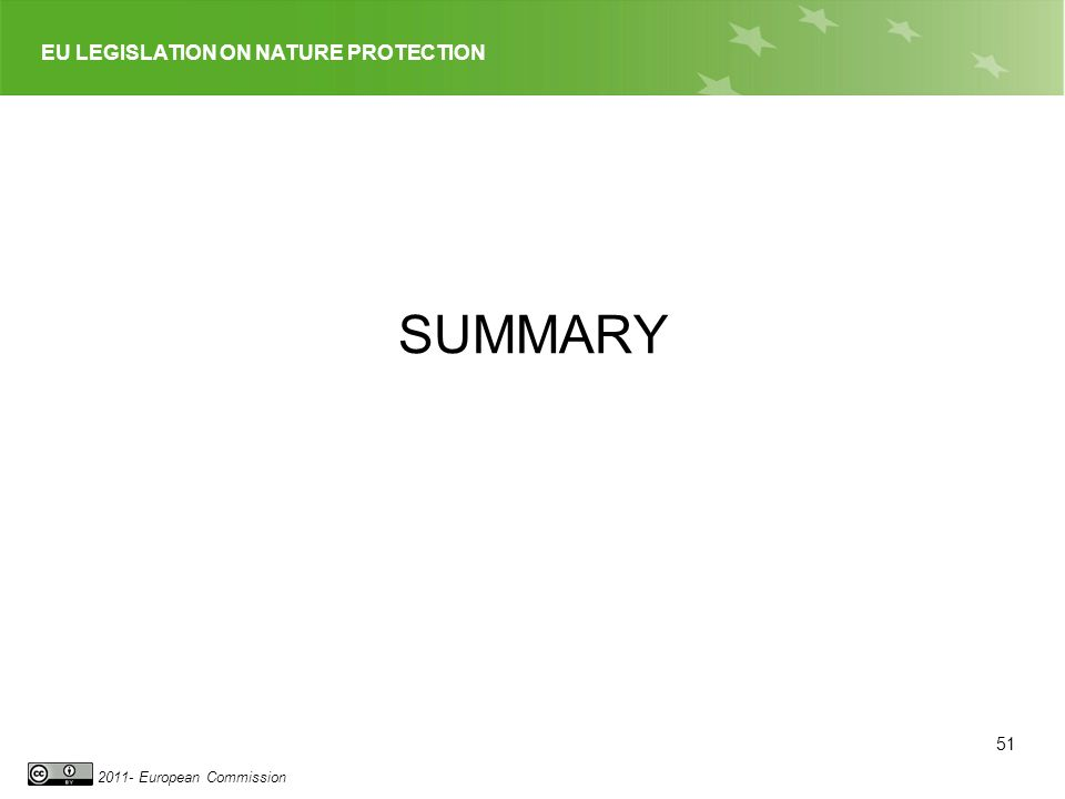 EU LEGISLATION ON NATURE PROTECTION 2011- European Commission SUMMARY 51