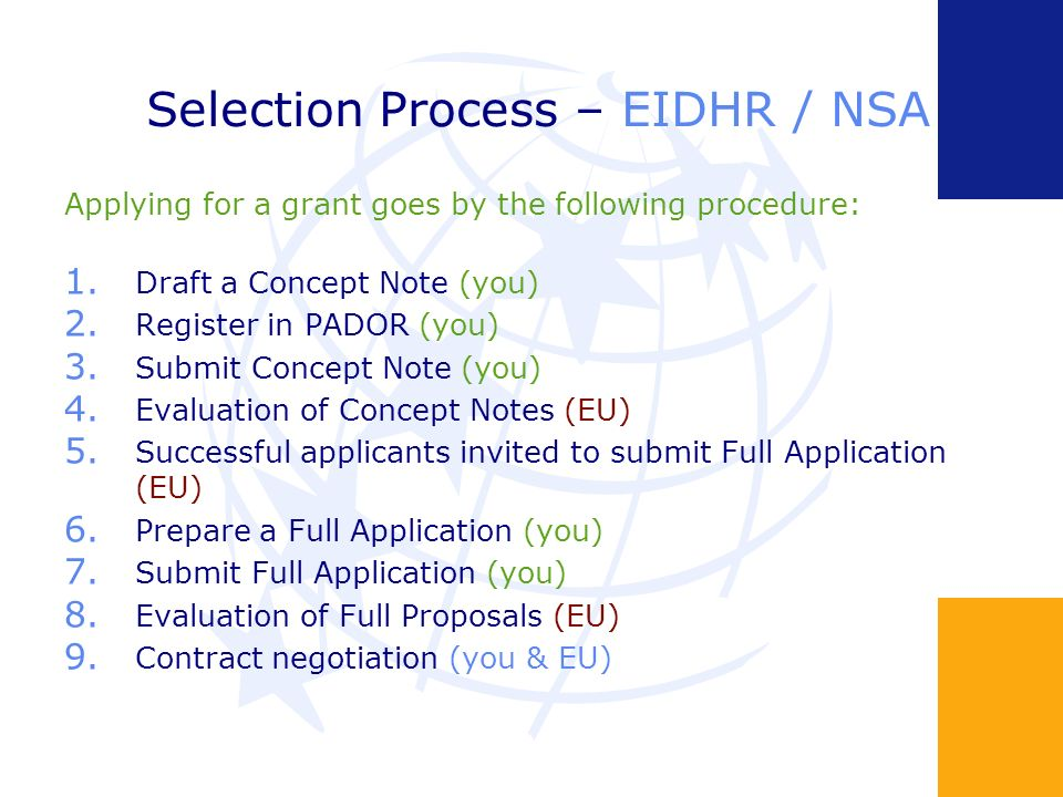 Selection Process – EIDHR / NSA Applying for a grant goes by the following procedure: 1.